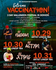 EXTREME VACCINATION 3 Day HALLOWEEN FESTIVAL tickets