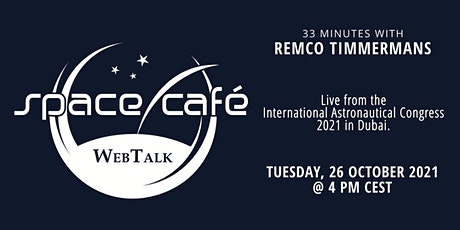 """Space Café WebTalk - """"33 minutes with Remco Timmermans"""" tickets"""