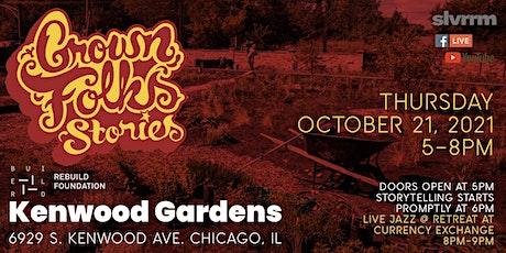 Grown Folks Stories: Kenwood Gardens tickets