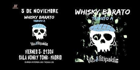 El Gran Tributo A Fito - Whisky Barato En Honky entradas