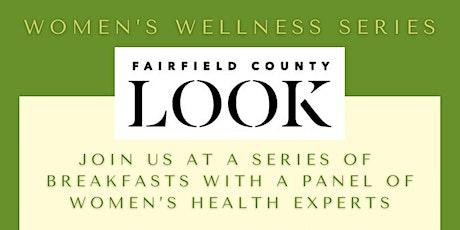 Fairfield County Look - Women's Wellness Series tickets