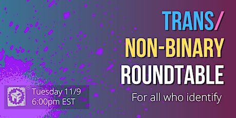 Trans/Non-Binary Roundtable tickets