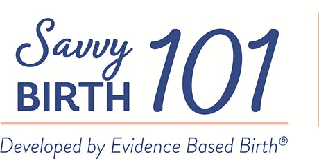 Evidence Based Birth Savvy Birth 101 tickets
