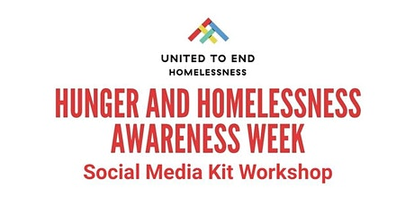 Hunger & Homelessness Awareness Week Social Media Kit Workshop Tickets
