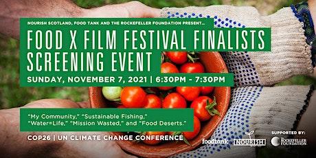Food x Film Festival Finalists Screening. Live Event at the UN-COP26. tickets