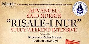 """ADVANCED SAID NURSI'S """"RISALE-I NUR"""" STUDY WEEKEND..."""