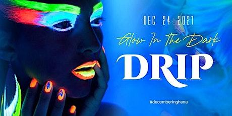 Drip Party (Glow in the Dark) tickets