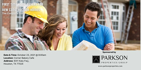 BREAKFAST AND LEARN: FIRST TIME HOME BUYERS FOR NEW CONSTRUCTION HOMES tickets