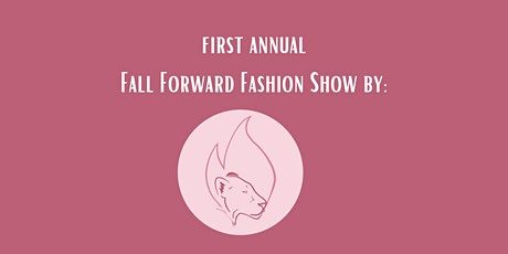 Fall Forward Fashion Show by Feminine Fire tickets