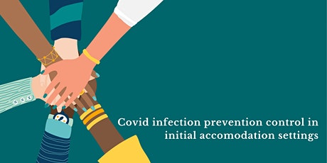 Covid-19 infection control in initial accommodation settings tickets