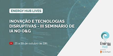 Inovação e Tecnologias Disruptivas - III Seminário de IA no O&G ingressos
