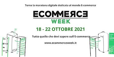 Ecommerce Week: 18-22 Ottobre 2021 biglietti