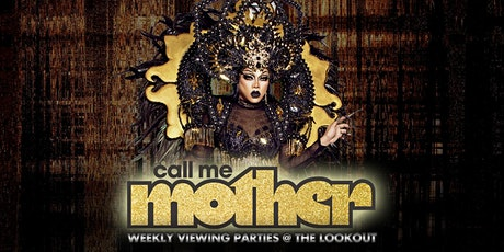 Call Me Mother  - Viewing Party (Episode 4) with Kiki Coe @ The Lookout tickets