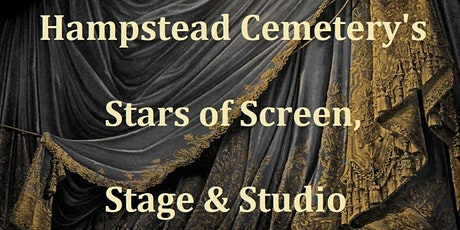 Hampstead Cemetery's Stars of Stage, Screen & Studio tickets