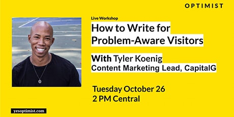 How to Write for Problem-Aware Visitors w/ Tyler Koenig tickets