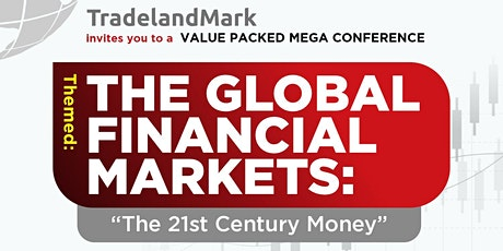 """The Global Financial Markets: """"The 21st Century Money"""". tickets"""