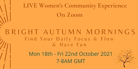 Bright Autumn Mornings - 5 Day Live Morning Practice Challenge for Women billets