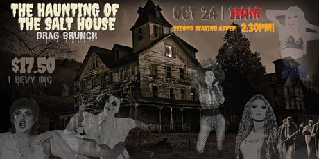 The Haunting of The Salt House (Drag Brunch) SECOND SEATING ADDED 2:30PM tickets