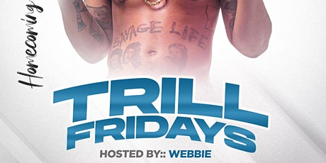 Trill Friday's Hosted By Webbie tickets
