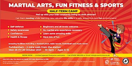 Cosmic Oct 21 Half-Term Martial Arts, Fun, Fitness & Sports Camp. tickets
