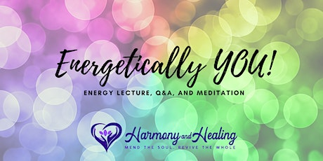 Energetically YOU! - discovering your own energy (FREE event) tickets