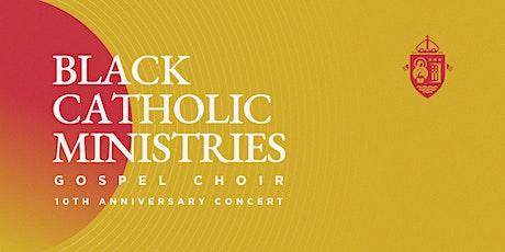 Black Catholic Ministries Gospel Choir Concert: 10th Anniversary tickets