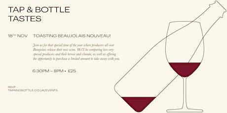 Tap & Bottle Tastes: Toasting Beaujolais nouveau tickets