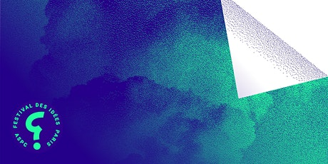 [Carte blanche] Je Science donc Je Suis / #FestivaldesidéesParis billets