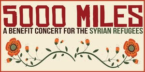 5000 Miles: Benefit Concert for the Syrian Refugees