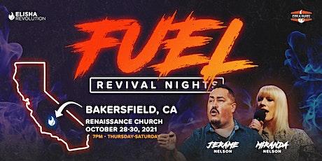 Fuel Revival Nights - Bakersfield, CA tickets