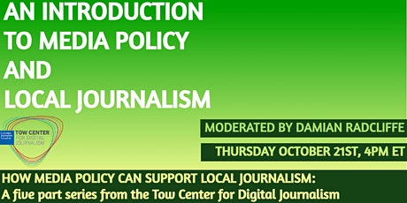 An introduction to Media Policy and Local Journalism tickets