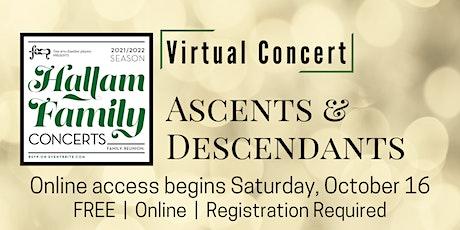 VIRTUAL EVENT: Ascents + Descendants, an online Hallam Family Concert tickets