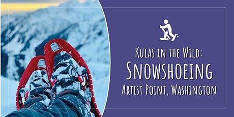 Kulas in the Snow: Snow Shoe to Artist Point tickets