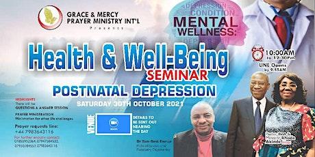 Topic: Health & Well-Being Seminar - POSTNATAL DEPRESSION tickets