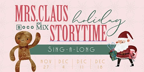 Sing-a-Long with Mrs. Claus at SOCO's Holiday Storytime ! tickets