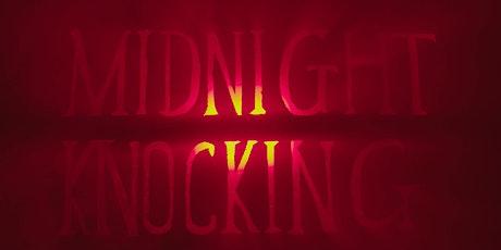 """""""Midnight Knocking"""" Premiere tickets"""