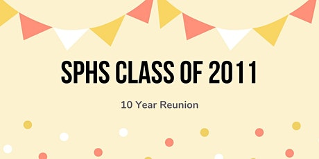 SPHS 2011 - 10 Year Reunion tickets