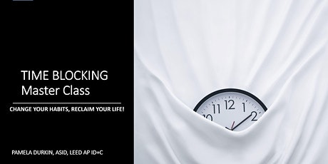 Time Blocking: Change your habits, reclaim your life! tickets