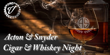 Acton & Snyder Cigar and Whiskey Night tickets