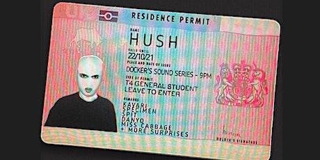 HUSH tickets