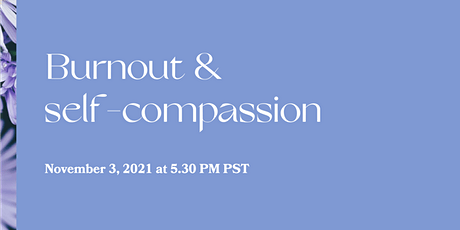 Burnout and self-compassion tickets