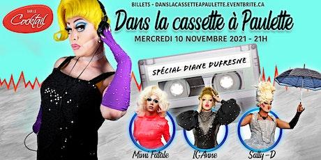 Dans la cassette à Paulette - Spécial Diane Dufresne tickets