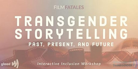 Transgender Storytelling: Past, Present, and Future tickets