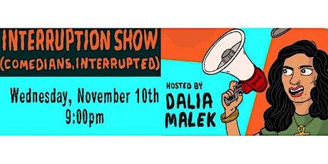 Dalia Malek's INTERRUPTION SHOW at the Yard Theater tickets