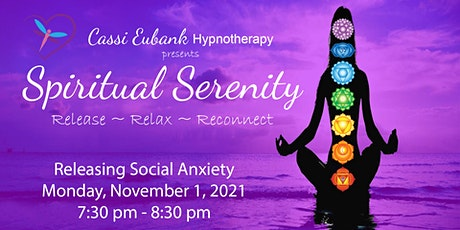 Spiritual Serenity - Hypnosis for Social Anxiety tickets