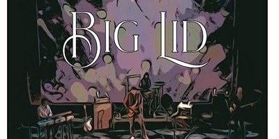Big Lid and  Vicoda  w/ Cities in the Sky + The Dylan Miles Experience