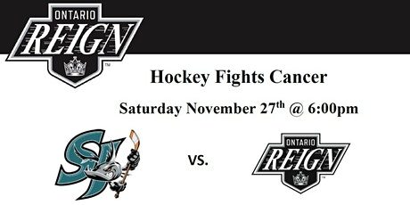 "Ontario Reign ""Hockey Fights Cancer"" Night tickets"