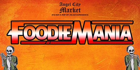 Angel City Market: Foodie Mania tickets