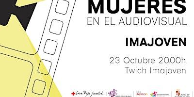 Charla «Mujeres en el Audiovisual»