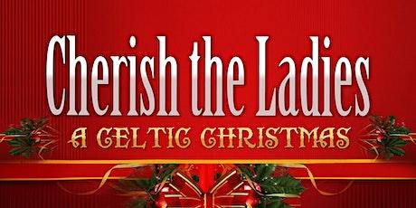 Cherish the Ladies - A Celtic Christmas tickets